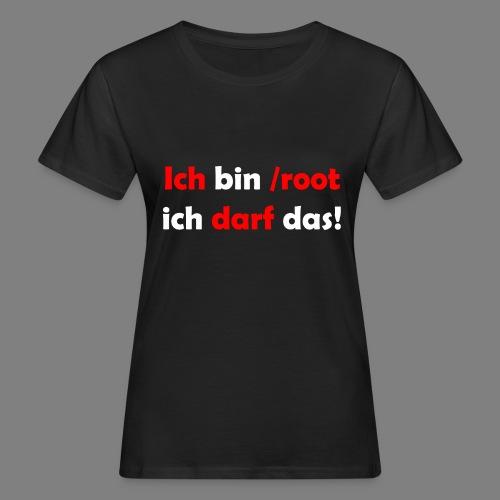 Ich bin root - Frauen Bio-T-Shirt