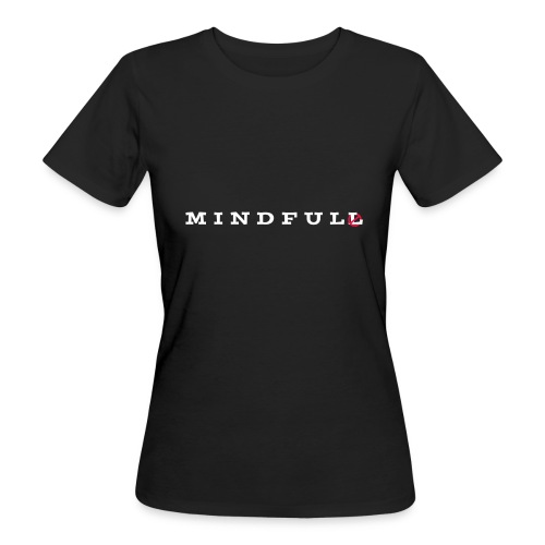 MINDFUL - Frauen Bio-T-Shirt