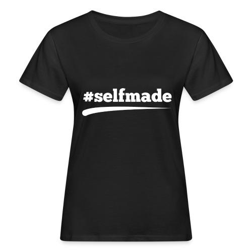 #SELFMADE - Frauen Bio-T-Shirt