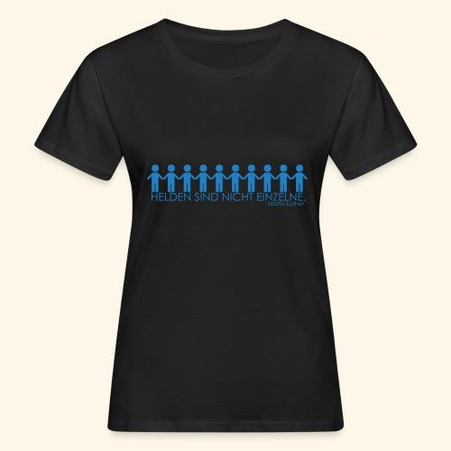 Helden sind nicht einzelne. - Frauen Bio-T-Shirt