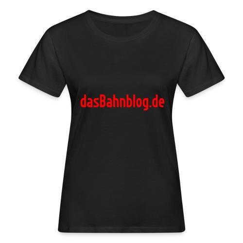 dasBahnblog de - Frauen Bio-T-Shirt