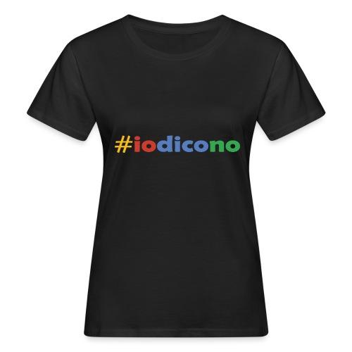 #iodicono - T-shirt ecologica da donna