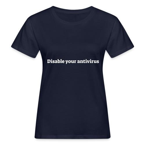 Disable your antivirus - Organic damer