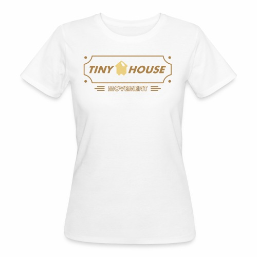 TinyHouse - Frauen Bio-T-Shirt