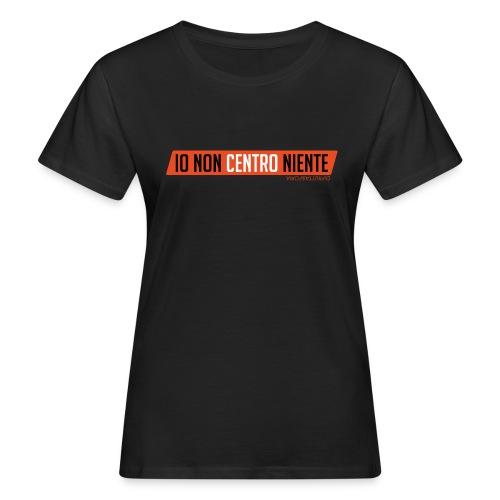 Io non centro niente DiFrutta&Foria - T-shirt ecologica da donna