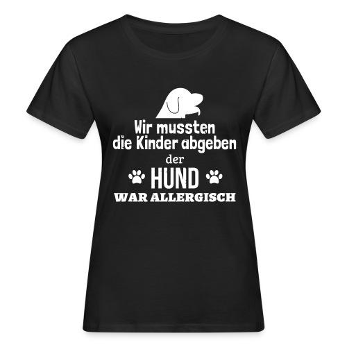 Hund war allergisch - Frauen Bio-T-Shirt