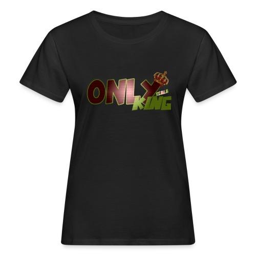 OnlyKing Ecolo design - T-shirt bio Femme