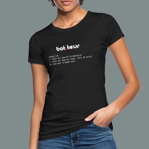 Définition du batteur - cadeau pour batteur - T-shirt bio Femme