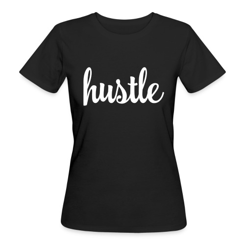 Hustle! - Women's Organic T-shirt