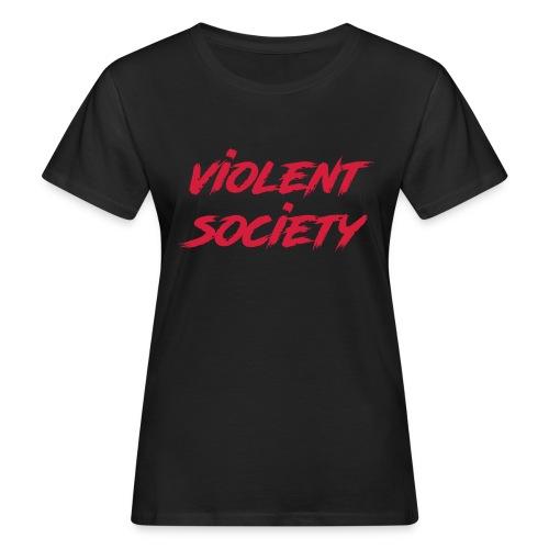 Violent Society - Frauen Bio-T-Shirt