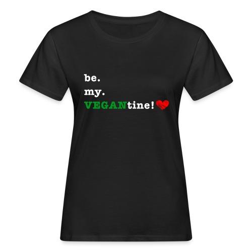 be my VEGANtine - white - Women's Organic T-Shirt