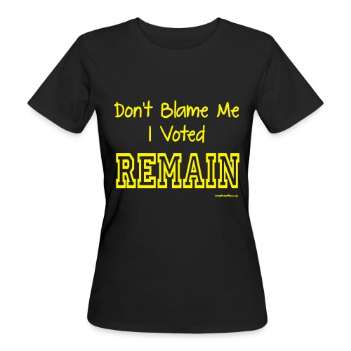 Dont Blame Me - Women's Organic T-Shirt