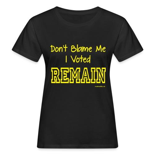 Dont Blame Me - Women's Organic T-Shirt