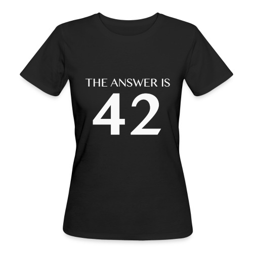 The Answer is 42 White - Women's Organic T-Shirt