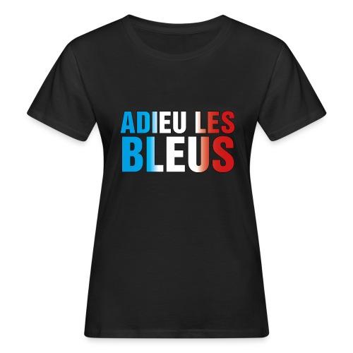 Adieu les bleus - Frauen Bio-T-Shirt