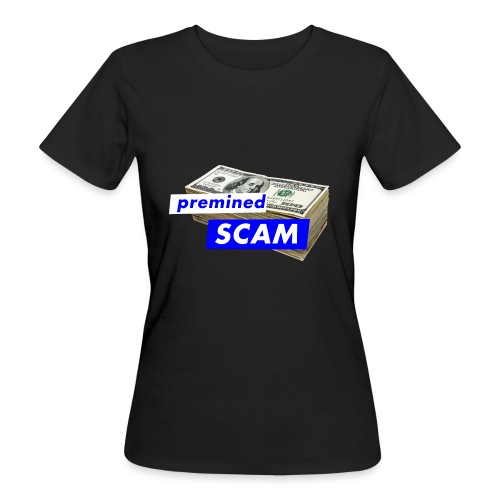 premined SCAM - Women's Organic T-Shirt