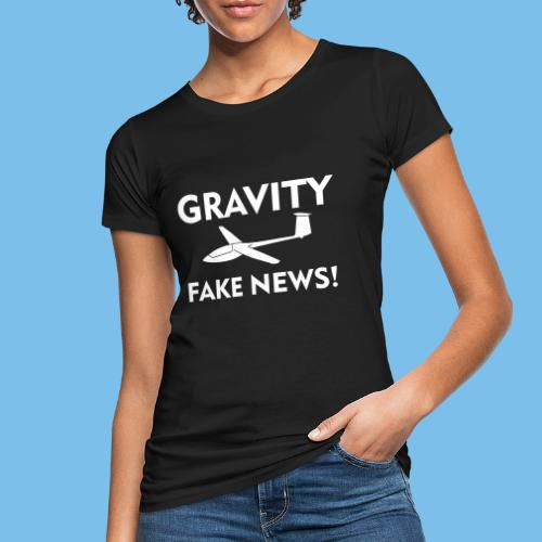 fake news Schwerkraft Segelflieger Segelflugzeug - Frauen Bio-T-Shirt