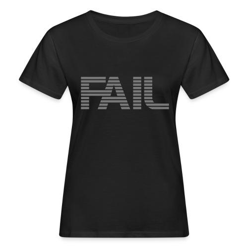 FAIL - Frauen Bio-T-Shirt