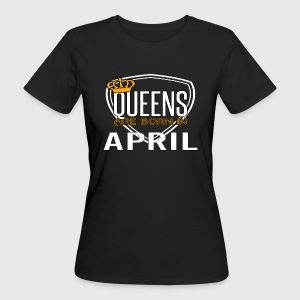 Queens Born APRIL - Women's Organic T-shirt