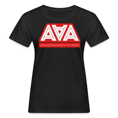 AAA Muss man nicht hören - Frauen Bio-T-Shirt