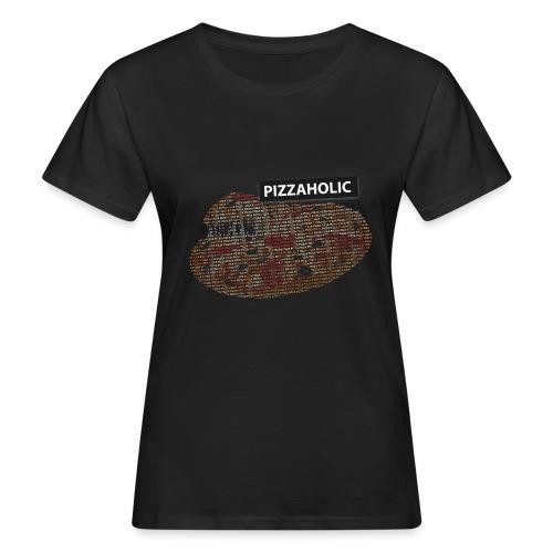 Pizzaholic - Økologisk T-skjorte for kvinner