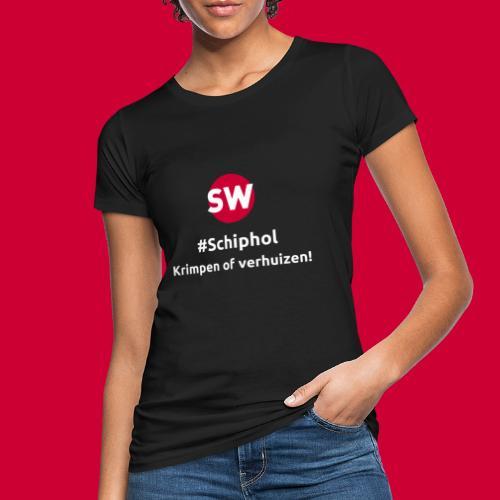 #Schiphol - krimpen of verhuizen! - Vrouwen Bio-T-shirt