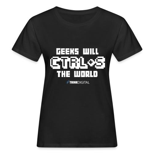 Geeks will save the world - T-shirt ecologica da donna