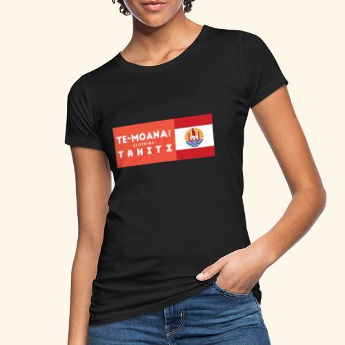 Te Moana Tahiti. Spirit of Sea, Land, Sky - Frauen Bio-T-Shirt