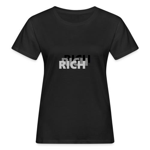 RICH RICH RICH - Vrouwen Bio-T-shirt