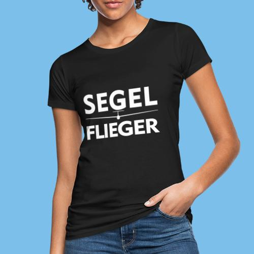 Segelflieger Segelflugzeug Spruch Geschenk Pilot - Frauen Bio-T-Shirt