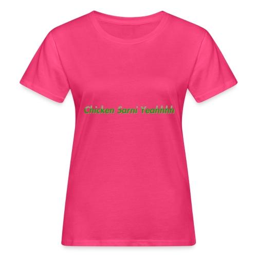 Chicken Sarni Yeah - Women's Organic T-Shirt