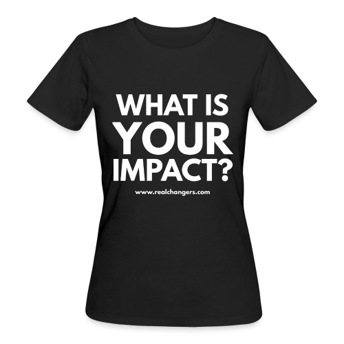 whatisyourimpact - Women's Organic T-Shirt
