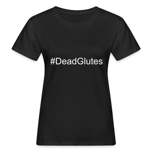 #DeadGlutes Tee - Women's Organic T-Shirt