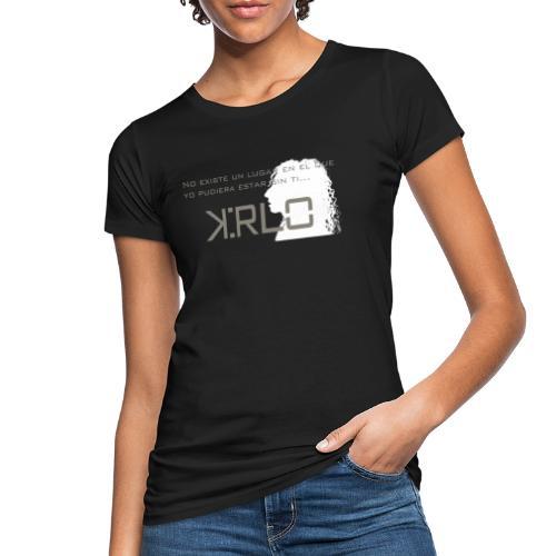 Camisetas Kirlo Sin Ti - Camiseta ecológica mujer