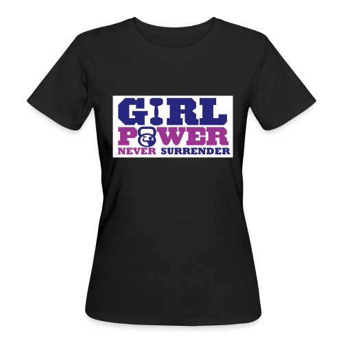 GIRL POWER NEVER surrender 01 - Camiseta ecológica mujer
