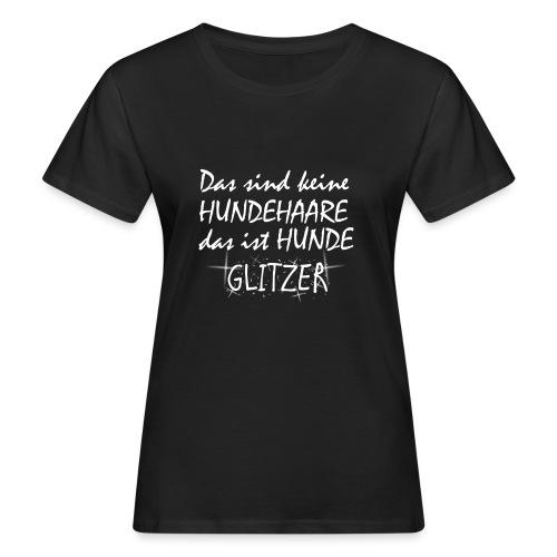 Hundeglitzer - Frauen Bio-T-Shirt