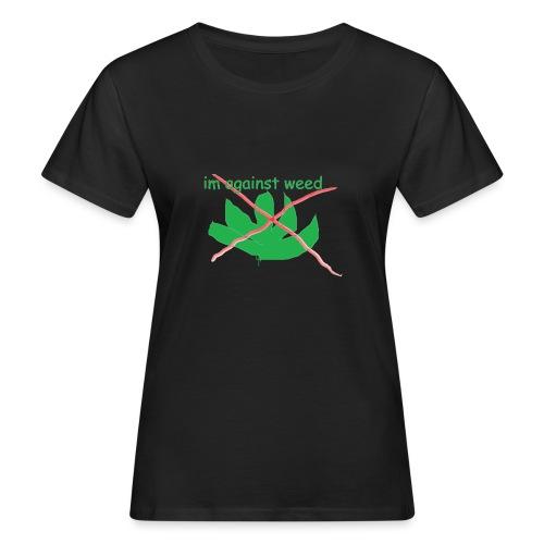 im against weed - Naisten luonnonmukainen t-paita