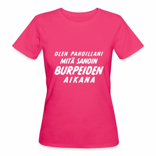 Olen pahoillani - Naisten luonnonmukainen t-paita