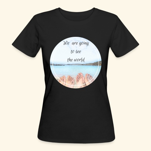 We are goingto see the world - T-shirt ecologica da donna