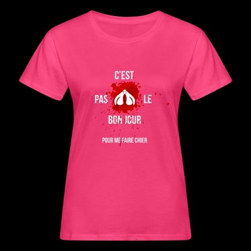 ne pas me faire chier - T-shirt bio Femme