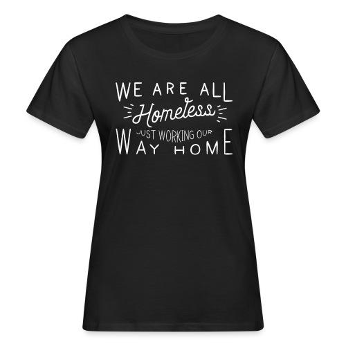 Homeless - Vrouwen Bio-T-shirt