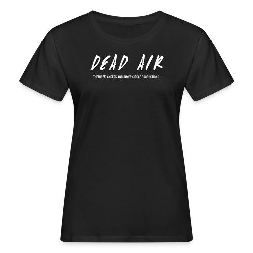 Dead Air - Women's Organic T-shirt