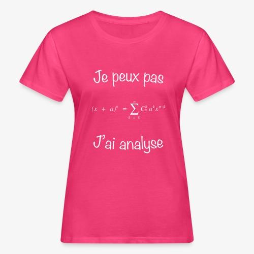 Je peux pas, j'ai analyse - Frauen Bio-T-Shirt