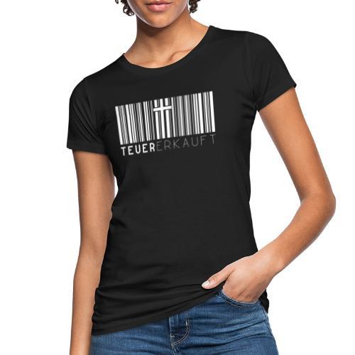 Teuer Erkauft Barcode Jesus Kreuz - Christlich - Frauen Bio-T-Shirt