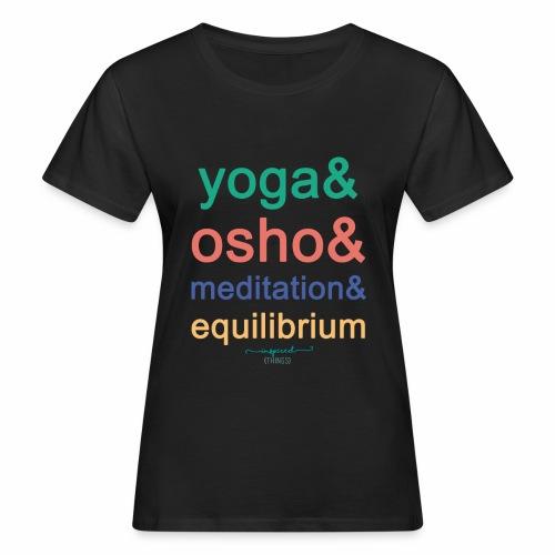 Yoga& Osho& Meditation& Equilibrium - Women's Organic T-Shirt
