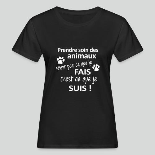 Prendre Des Soins Des Animaux - T-shirt bio Femme