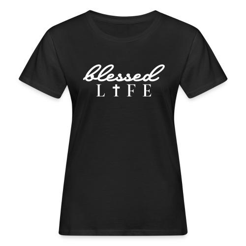 Blessed Life - Jesus Christlich - Frauen Bio-T-Shirt