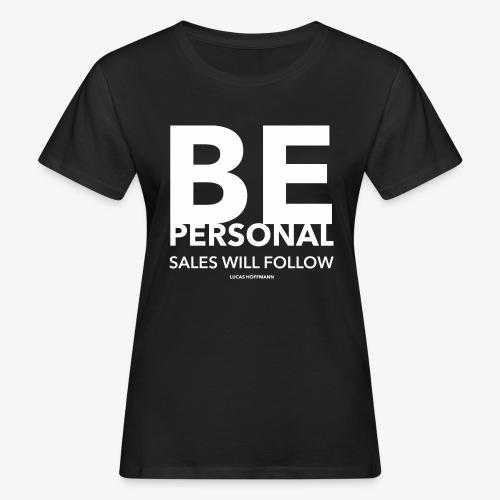 BE PERSONAL - Frauen Bio-T-Shirt
