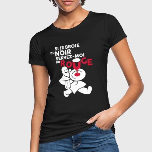 Servez-moi du rouge - T-shirt bio Femme