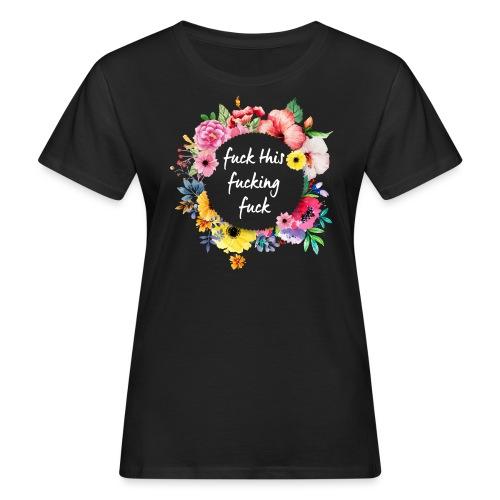 Fuck this fucking fuck - Naisten luonnonmukainen t-paita